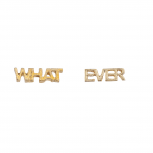 Gold Tone Whatever Verbiage Kitschy Personalized Stud Earrings